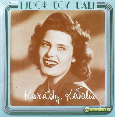 Karády Katalin Tudok egy dalt