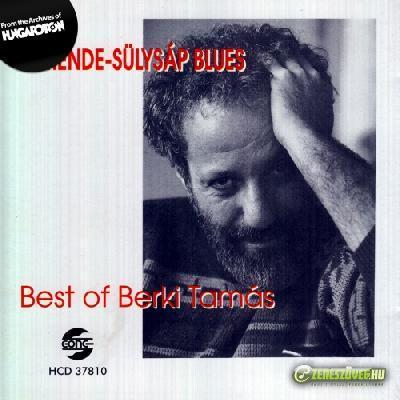 Berki Tamás A Mende-Sülysáp Blues - Best of Berki Tamás