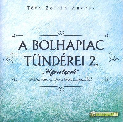 Tóth Zoltán András A Bolhapiac Tündérei 2 - Képeslapok