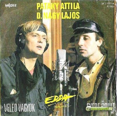 Edda Művek Pataky Attila és D. Nagy Lajos (SP)