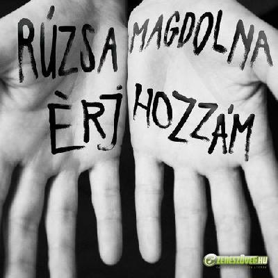 Rúzsa Magdi Érj hozzám