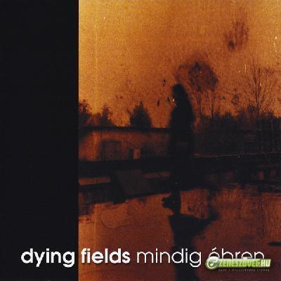 Dying Fields Mindíg ébren