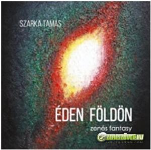Szarka Tamás Éden földön (CD és szövegkönyv)