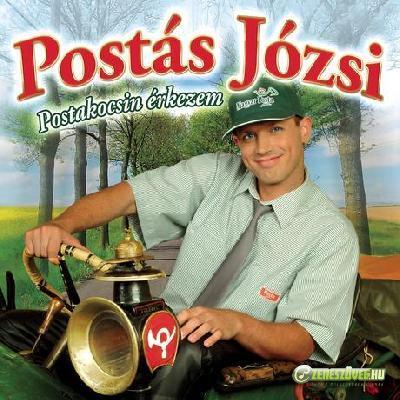 Postás Józsi Postakocsin erkezem