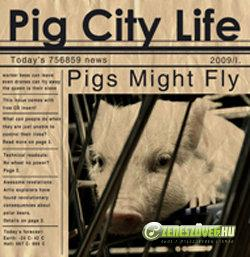 Pigs Might Fly Pigs Might Fly