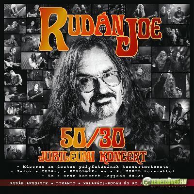 Rudán Joe 50/30 Jubileumi koncert