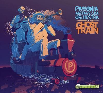 Pannonia Allstars Ska Orchestra Ghost Train
