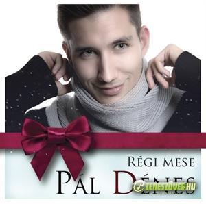 Pál Dénes Régi mese