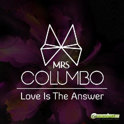 Mrs. Columbo Love Is The Answer