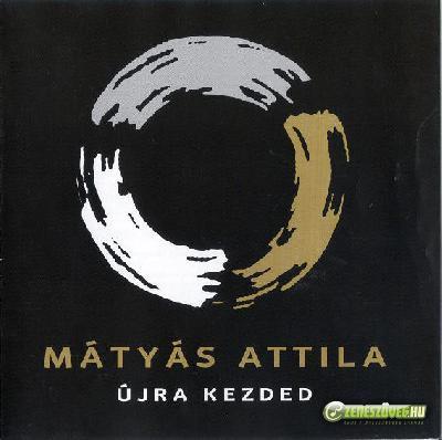 Mátyás Attila Band Újra Kezded / Mélyen 2007 (2 CD)