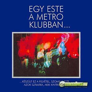 Metró Egy este a Metro Klubban