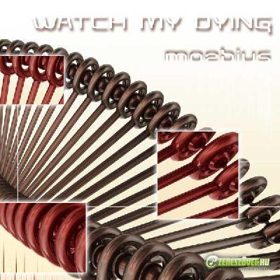 Watch My Dying Moebius