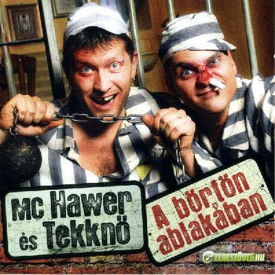 MC Hawer és Tekknő A Börtön Ablakában
