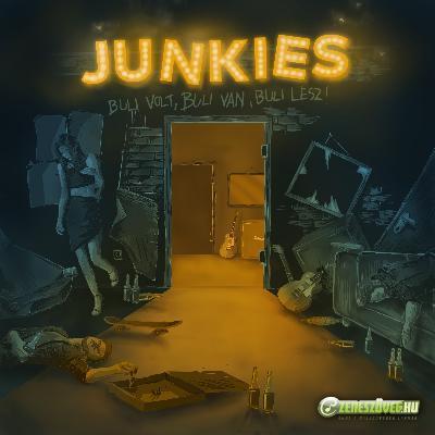 Junkies Buli volt, buli van, buli lesz!