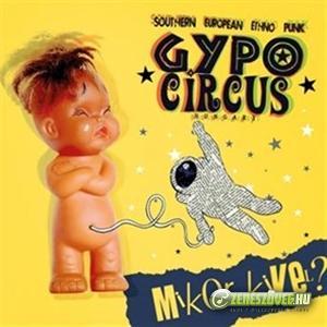 Gypo Circus Mikor kivel?