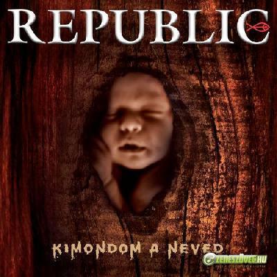 Republic Kimondom a neved