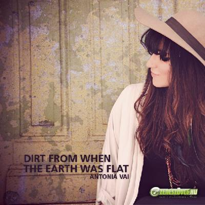 Antonia Vai Dirt from when the Earth was flat