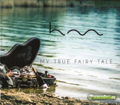 Hangácsi Márton My True Fairy Tale