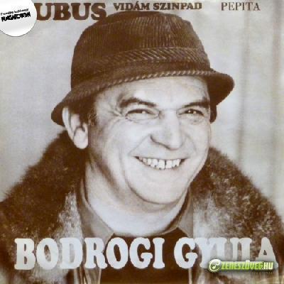Bodrogi Gyula Bubus: Az ember sose tudhatja / A hosszú élet titka