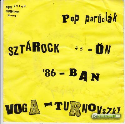 Voga-Turnovszky Pop paródiák: Sztárock 45-ön \'86-ban