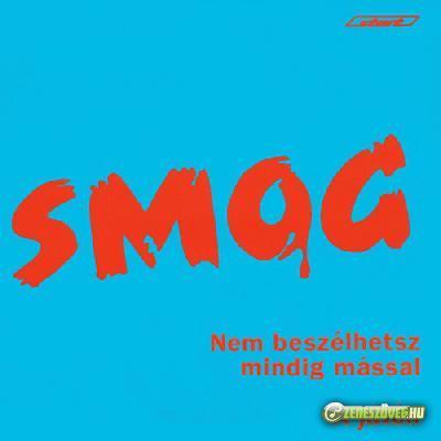 Smog együttes Nem beszélhetsz mindig mással / A játék