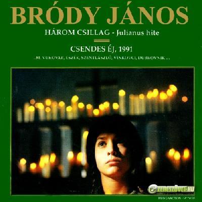 Bródy János Három csillag - Julianus hite / Csendes éj, 1991.