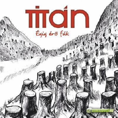 Titán Égig érő fák