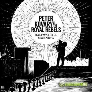 Peter Kovary & The Royal Rebels Halfway Till Morning