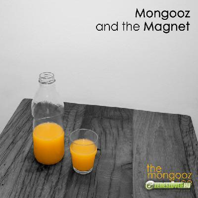 Mongooz and the Magnet The Mongooz Juice
