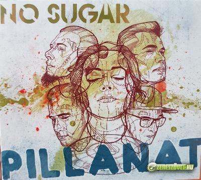 No Sugar Pillanat