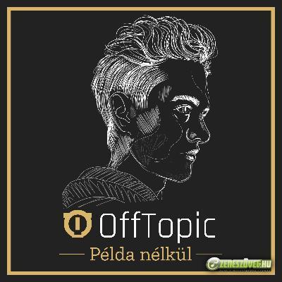 OffTopic Példa nélkül (Single)