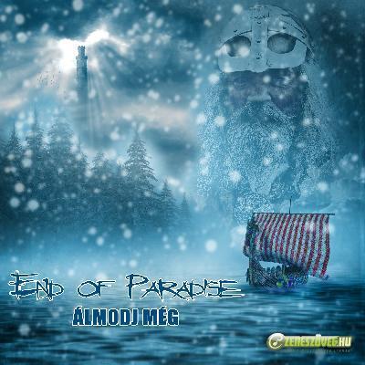 End Of Paradise Álmodj még Ep