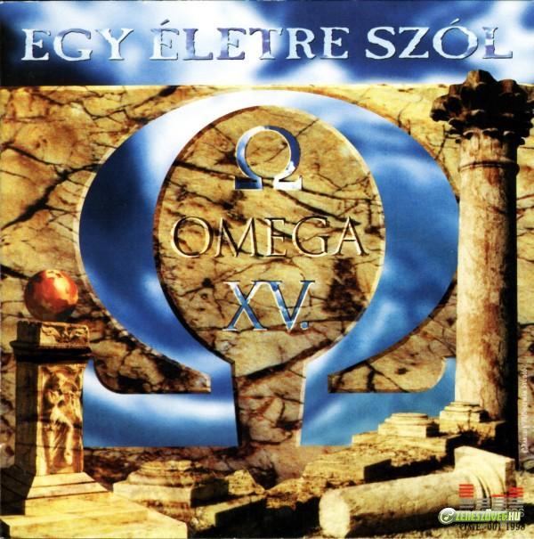 Omega Omega XV: Egy életre szól