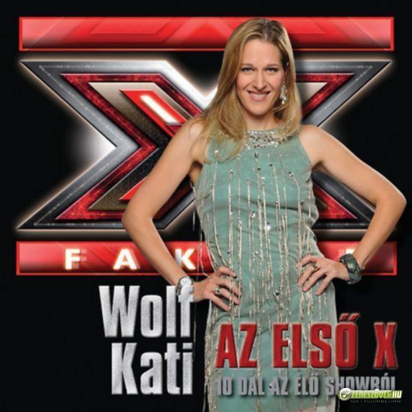 Wolf Kati Az első X - 10 dal az élő showból