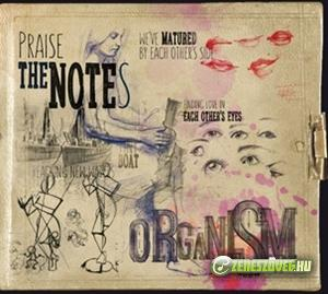 Organism Praise the Notes