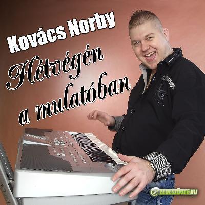 Kovács Norby Hétvégén a mulatóban