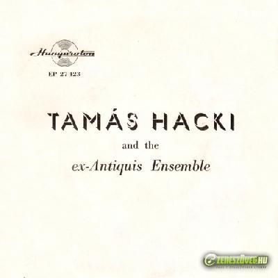Hacki Tamás Hacki Tamás and the ex-Antiquis Ensemble